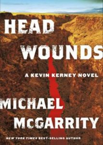Head Wounds, a Kevin Kerney Novel, by Michael McGarrity.