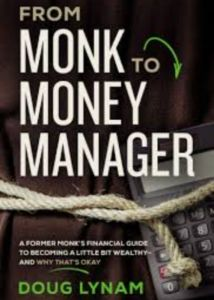 From Monk to Money Manager by Doug Lynam